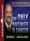 The Only Answer to Cancer (MP3)